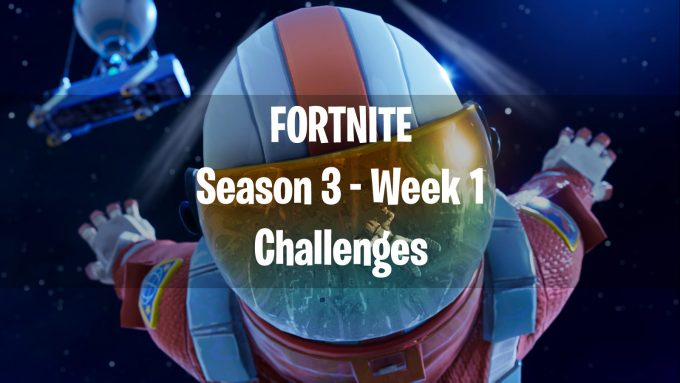 Fortnite Season 3 Week 1 Challanges